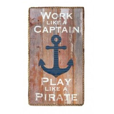 "plaque en bois  Work Like A Captain Play Like A Pirate  16.5x0.5x29.75""h"