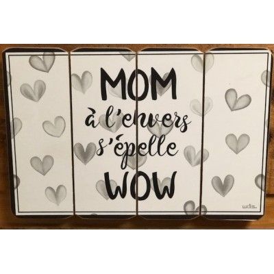 Art mural/ Plaque de Bois/ Mom à l'envers ca fait Wow / 24x36X1.8 cm